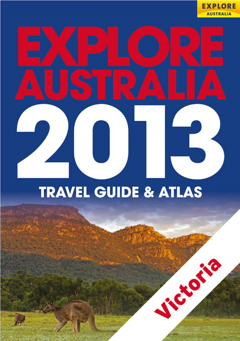 Explore Victoria 2013 By: Explore Australia Publishing