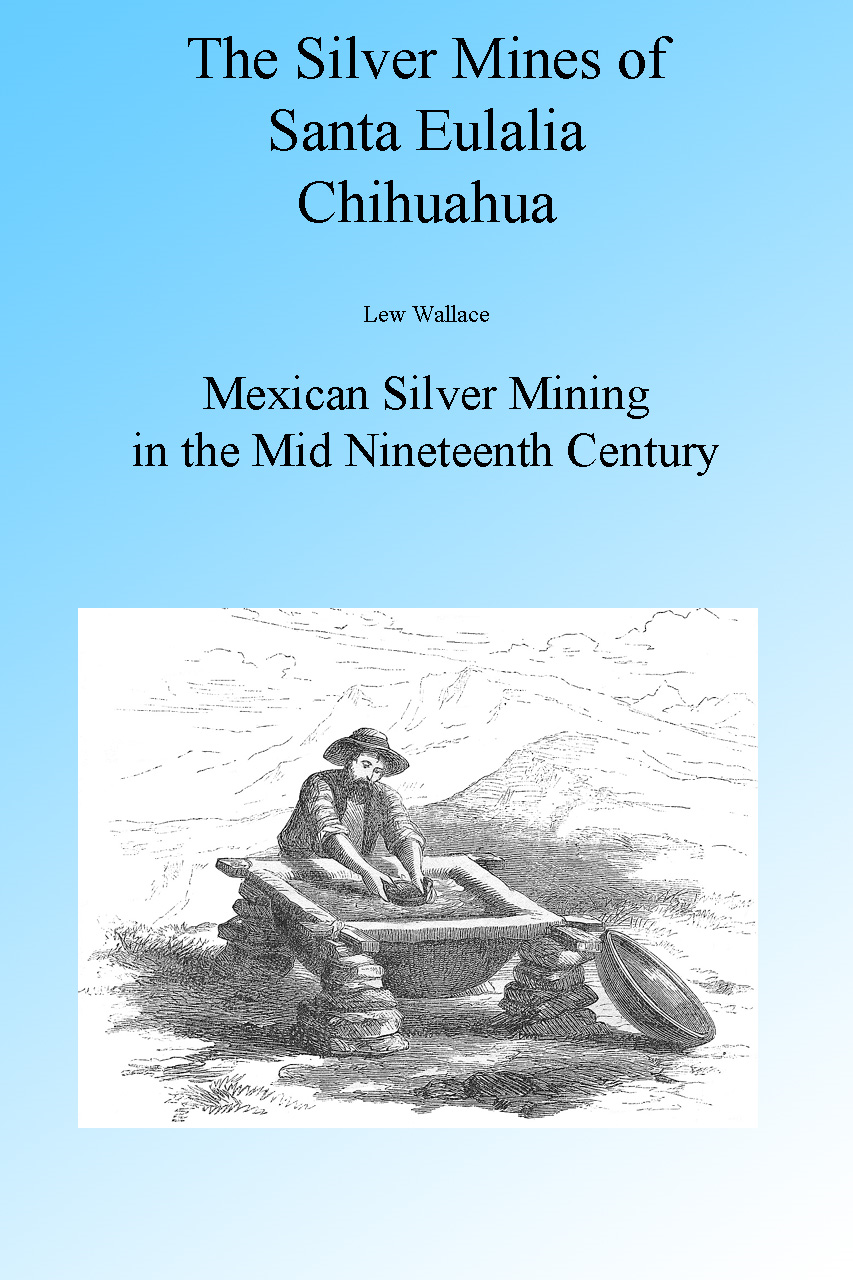 The Mines of Santa Eulalia Chihuahua, Illustrated.