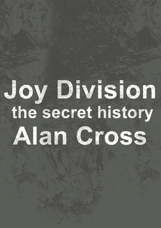 Joy Division By: Alan Cross