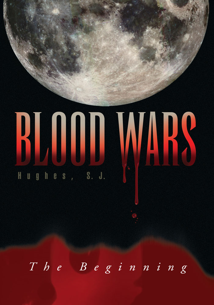 BLOOD WARS By: S.J. Hughes