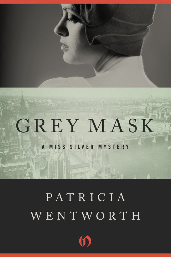 Grey Mask By: Patricia Wentworth