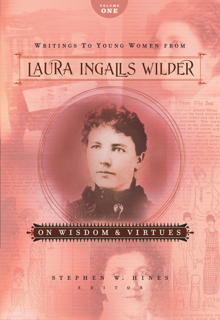 Writings to Young Women from Laura Ingalls Wilder - Volume One By: Laura Ingalls Wilder