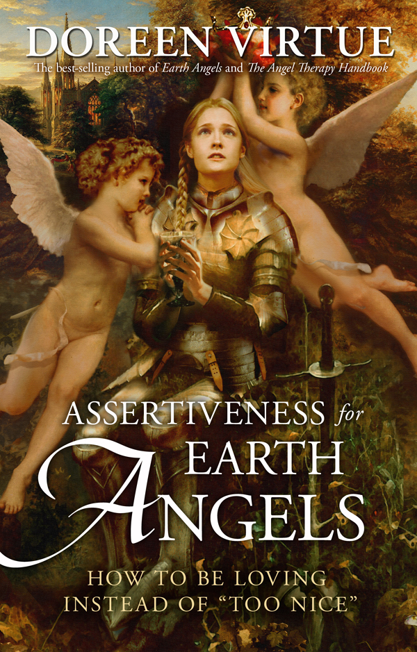 Assertiveness for Earth Angels By: Doreen Virtue