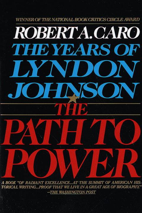 The Path to Power By: Robert A. Caro