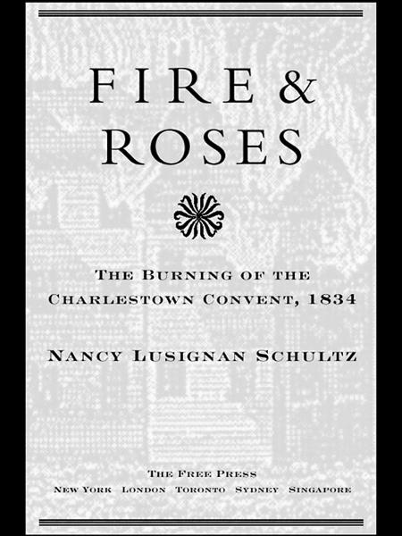 Fire & Roses By: Nancy Lusignan Schultz