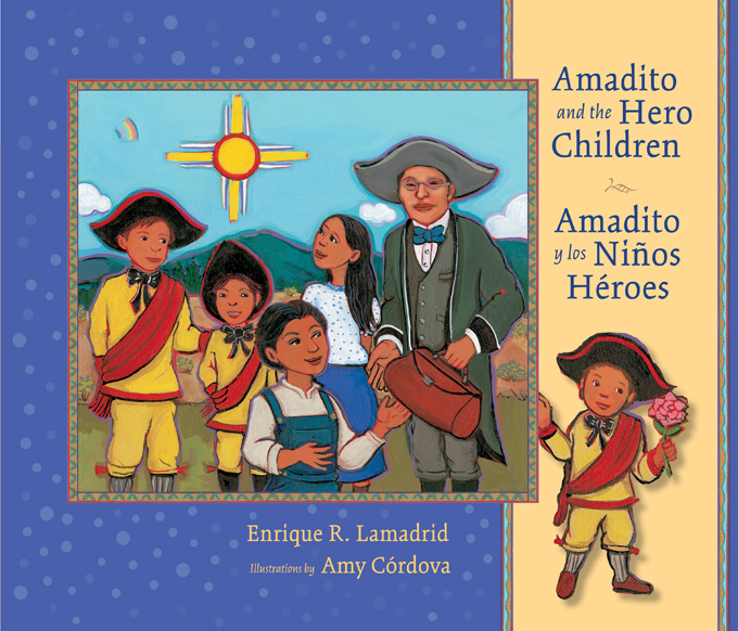 Amadito and the Hero Children: Amadito y los Ninos Heroes