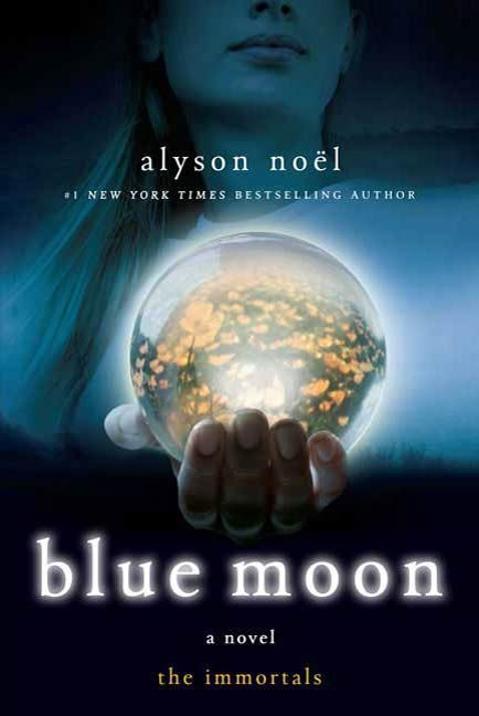 Blue Moon By: Alyson Noël