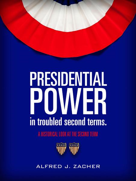 Presidential Power In Troubled Second Terms