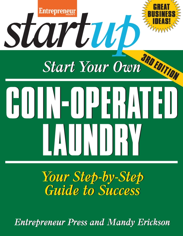 Start Your Own Coin Operated Laundry By: Entrepreneur magazine,Mandy Erickson
