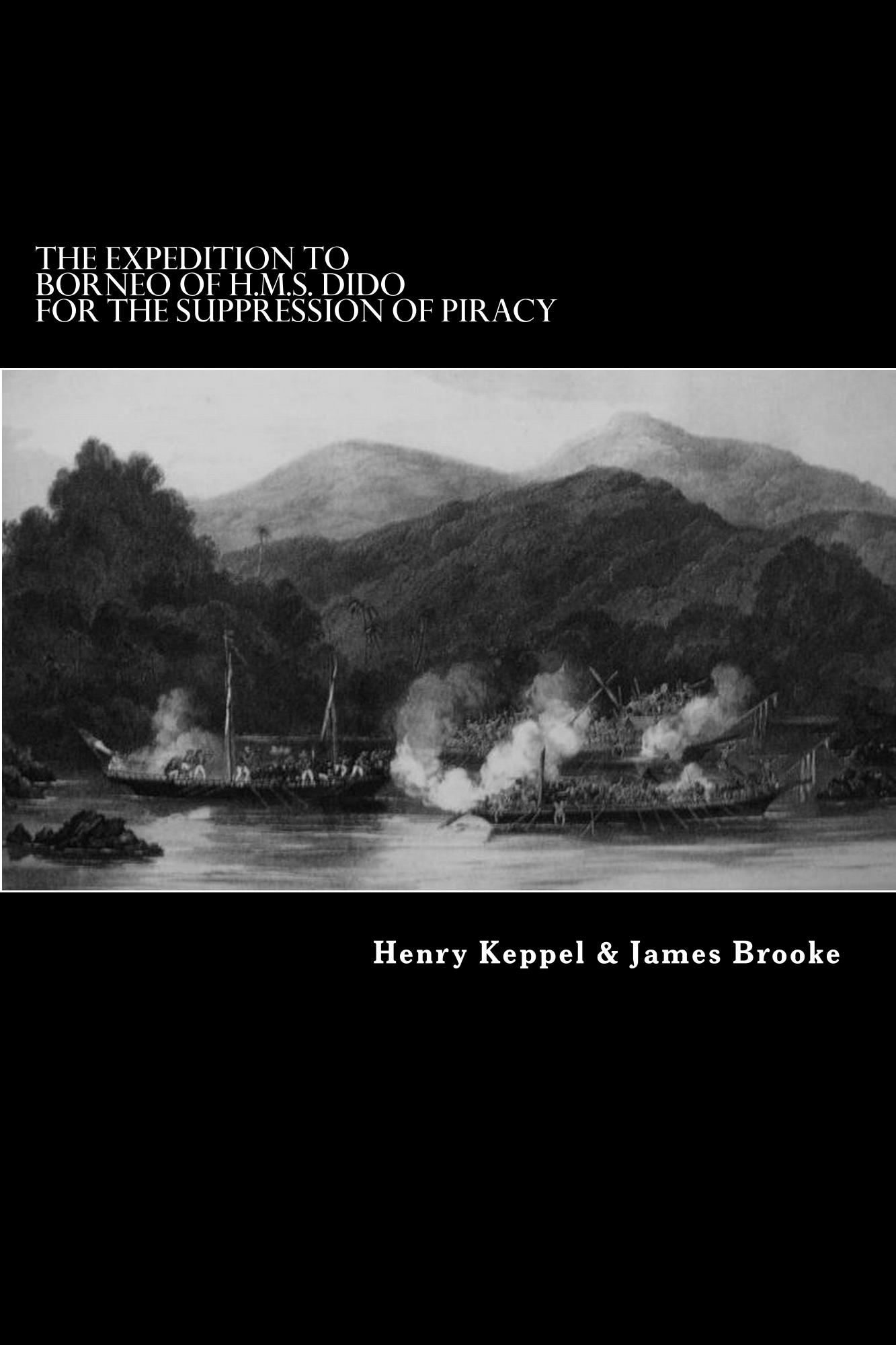 Henry Keppel - The Expedition to Borneo of H.M.S. Dido for the Suppression of Piracy