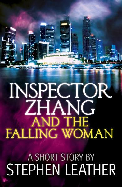 Inspector Zhang and the Falling Woman (a short story) By: Stephen Leather