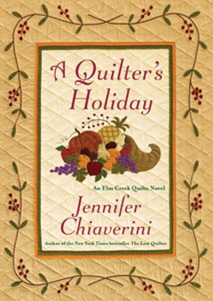 A Quilter's Holiday By: Jennifer Chiaverini
