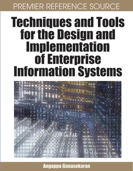 Angappa Gunasekaran - Techniques and Tools for the Design and Implementation of Enterprise Information Systems