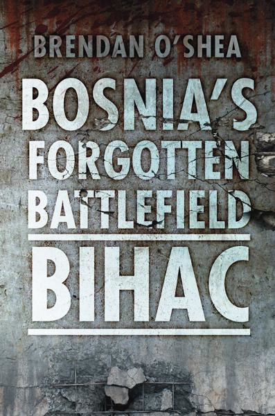 Bosnia's Bloody Battlefield By: Dr. Brendan O'Shea