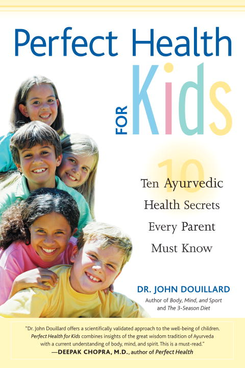 Perfect Health for Kids By: John Douillard