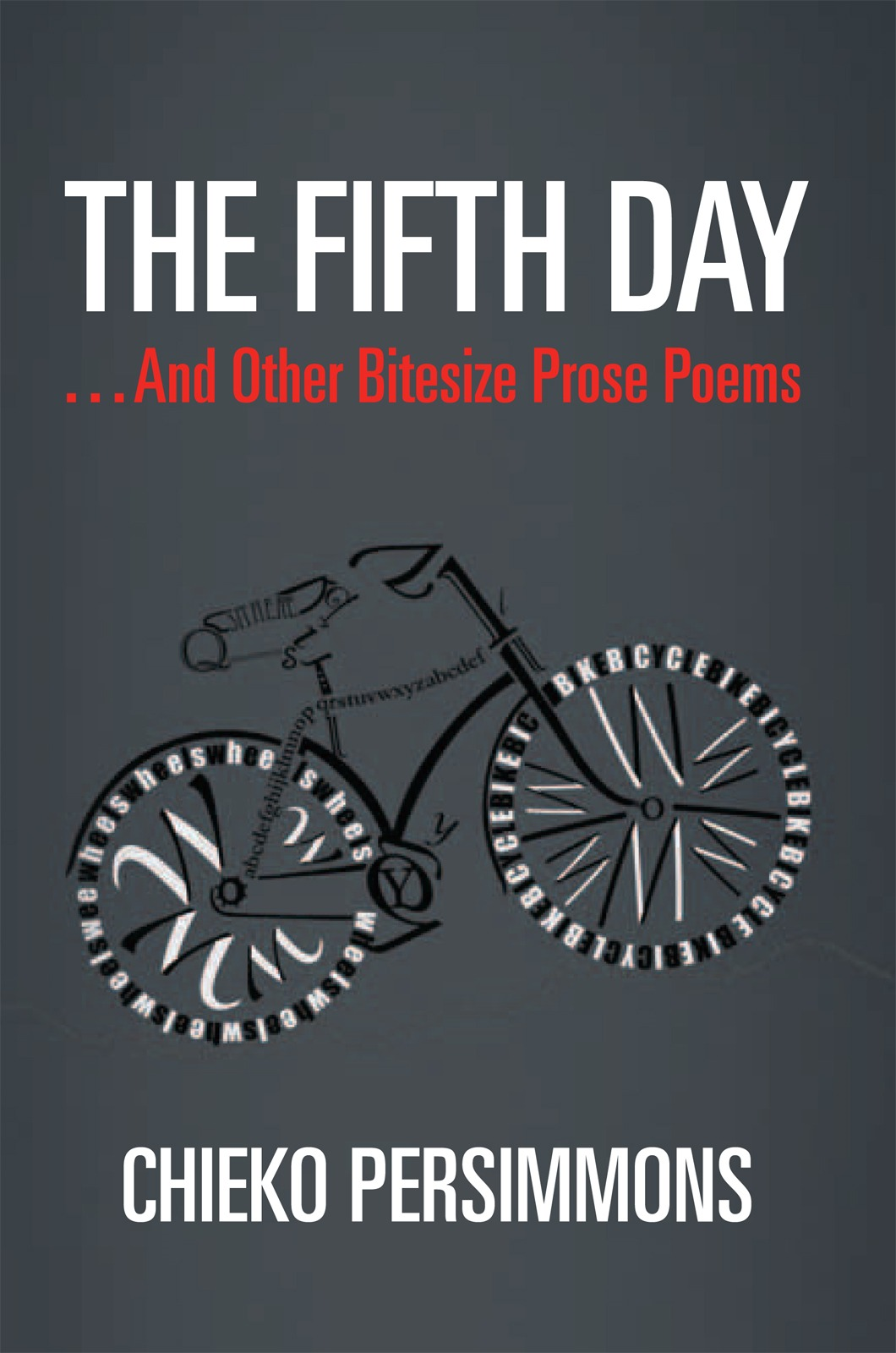 The Fifth Day . . .  And Other Bitesize Prose Poems