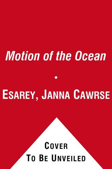 The Motion of the Ocean By: Janna Cawrse Esarey