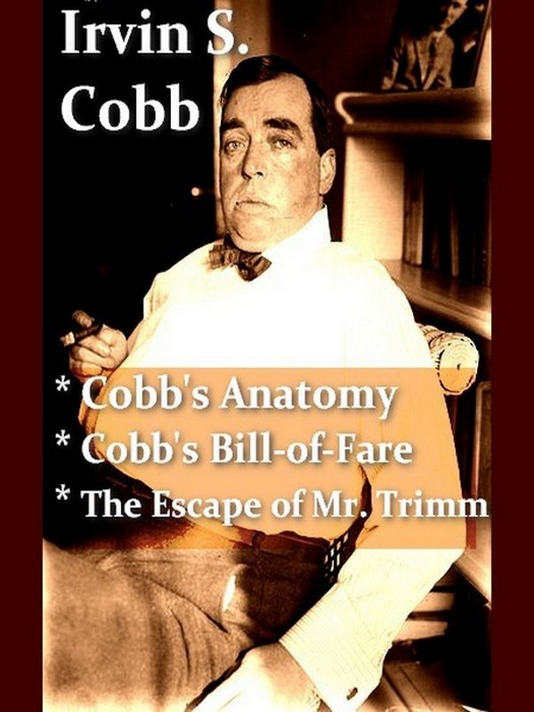 Three IRVIN S. COBB Classics, Volume 1