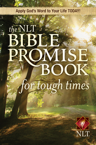 The NLT Bible Promise Book for Tough Times By: Ronald A. Beers