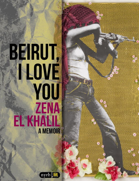 Beirut, I Love You By: Zena el Khalil
