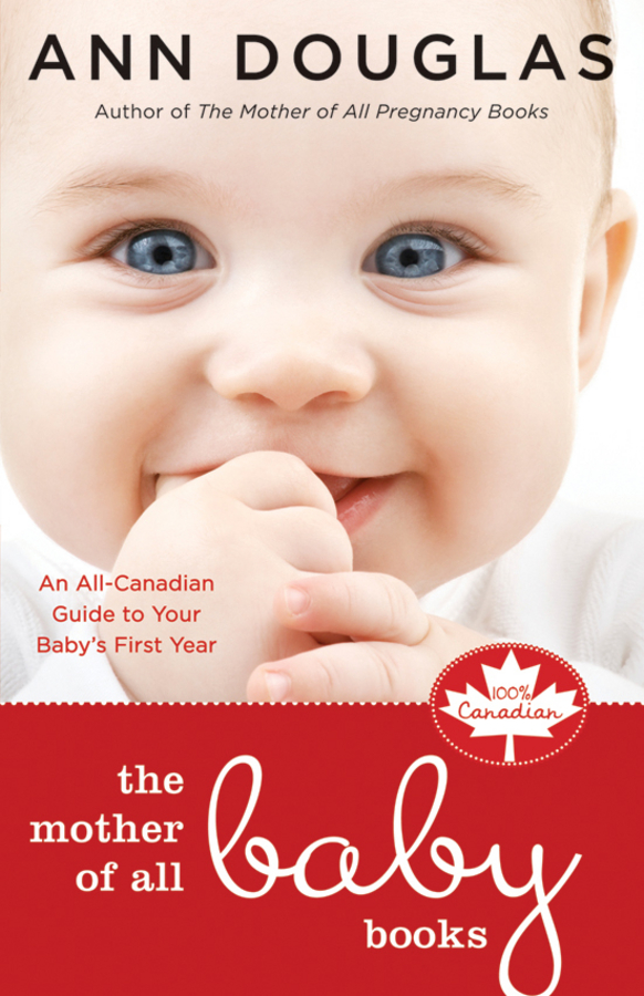 The Mother of All Baby Books By: Ann Douglas