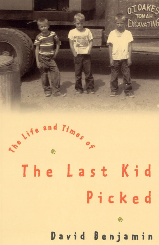 The Life And Times Of The Last Kid Picked