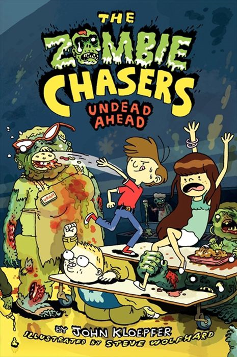 The Zombie Chasers #2: Undead Ahead By: John Kloepfer,Steve Wolfhard