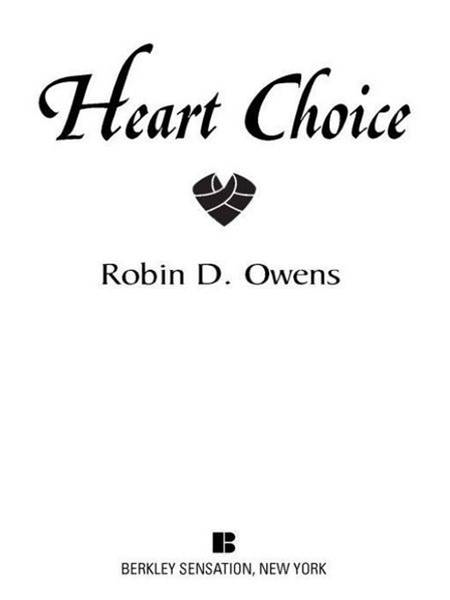 Heart Choice By: Robin D. Owens