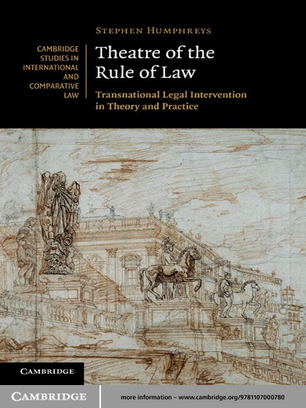 Theatre of the Rule of Law Transnational Legal Intervention in Theory and Practice