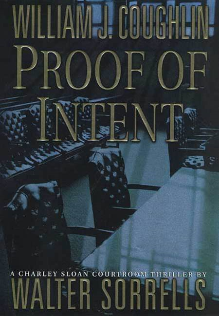 Proof of Intent By: Walter Sorrells,William J. Coughlin