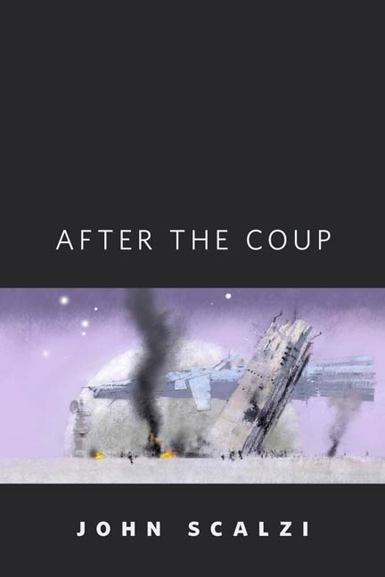After the Coup By: John Scalzi