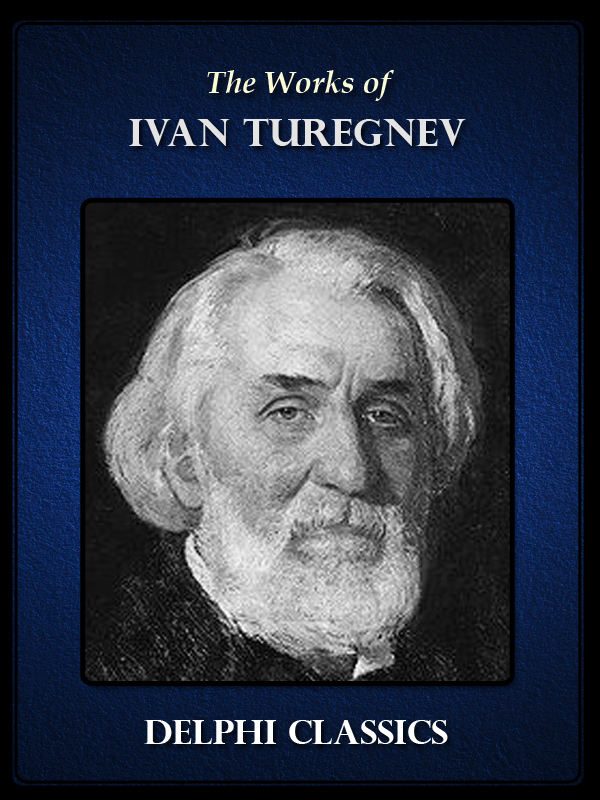 Works of Ivan Turgenev (Illustrated)