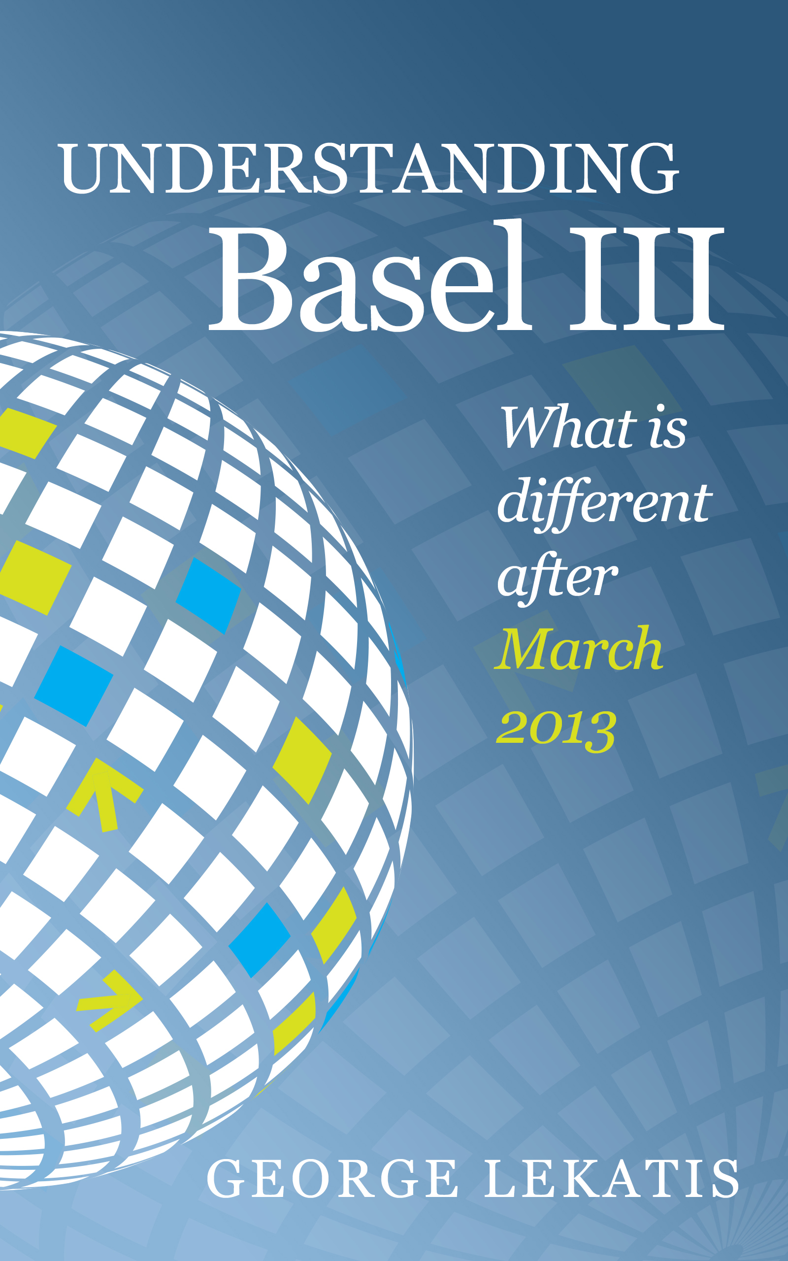 Understanding Basel iii: What Is Different After March 2013