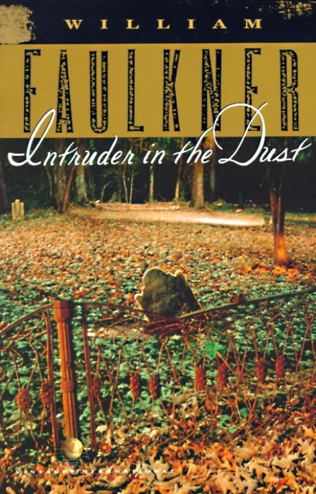 Intruder in the Dust By: William Faulkner