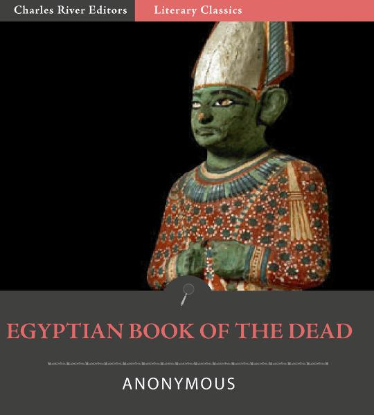 The Egyptian Book of the Dead By: Anonymous