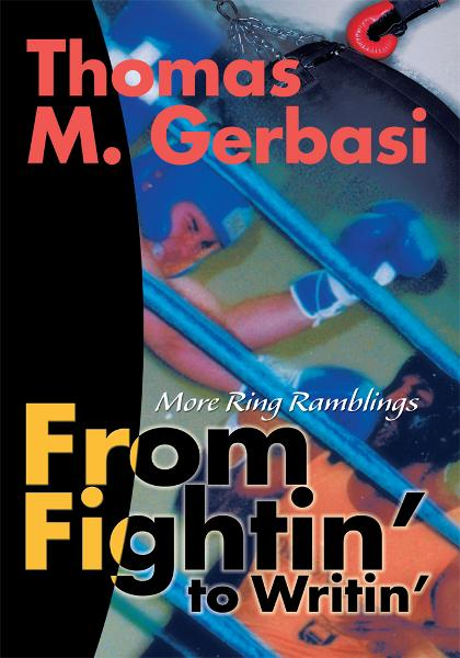 From Fightin' to Writin' By: Thomas Gerbasi