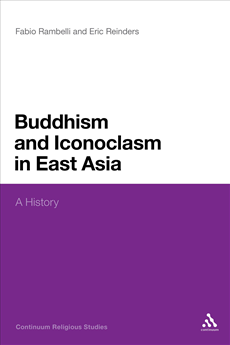 Buddhism and Iconoclasm in East Asia A History