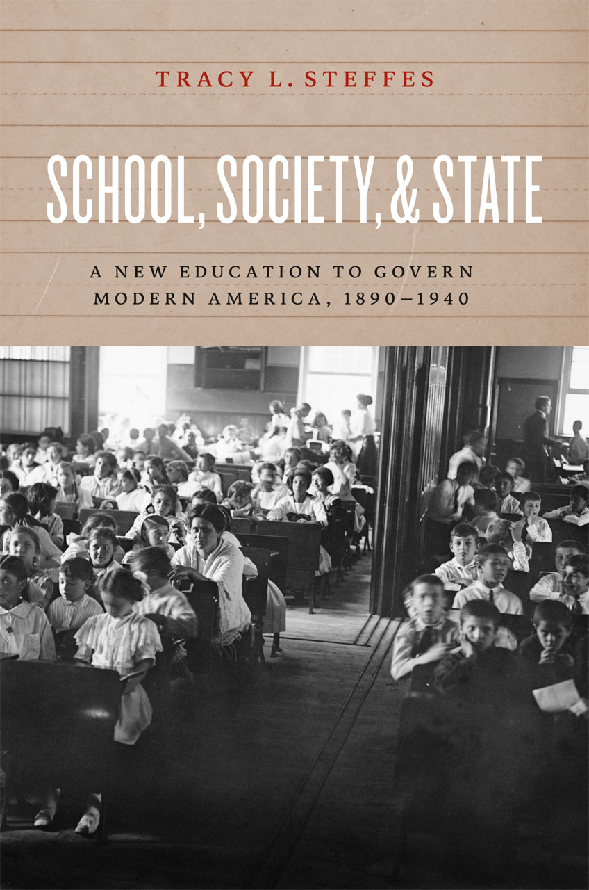 School, Society, and State By: Tracy L. Steffes