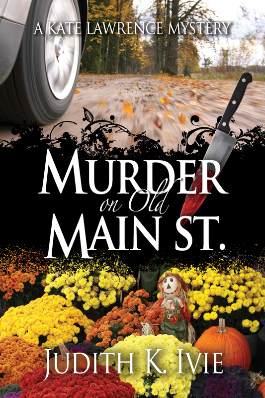 Murder on Old Main Street By: Judith K. Ivie