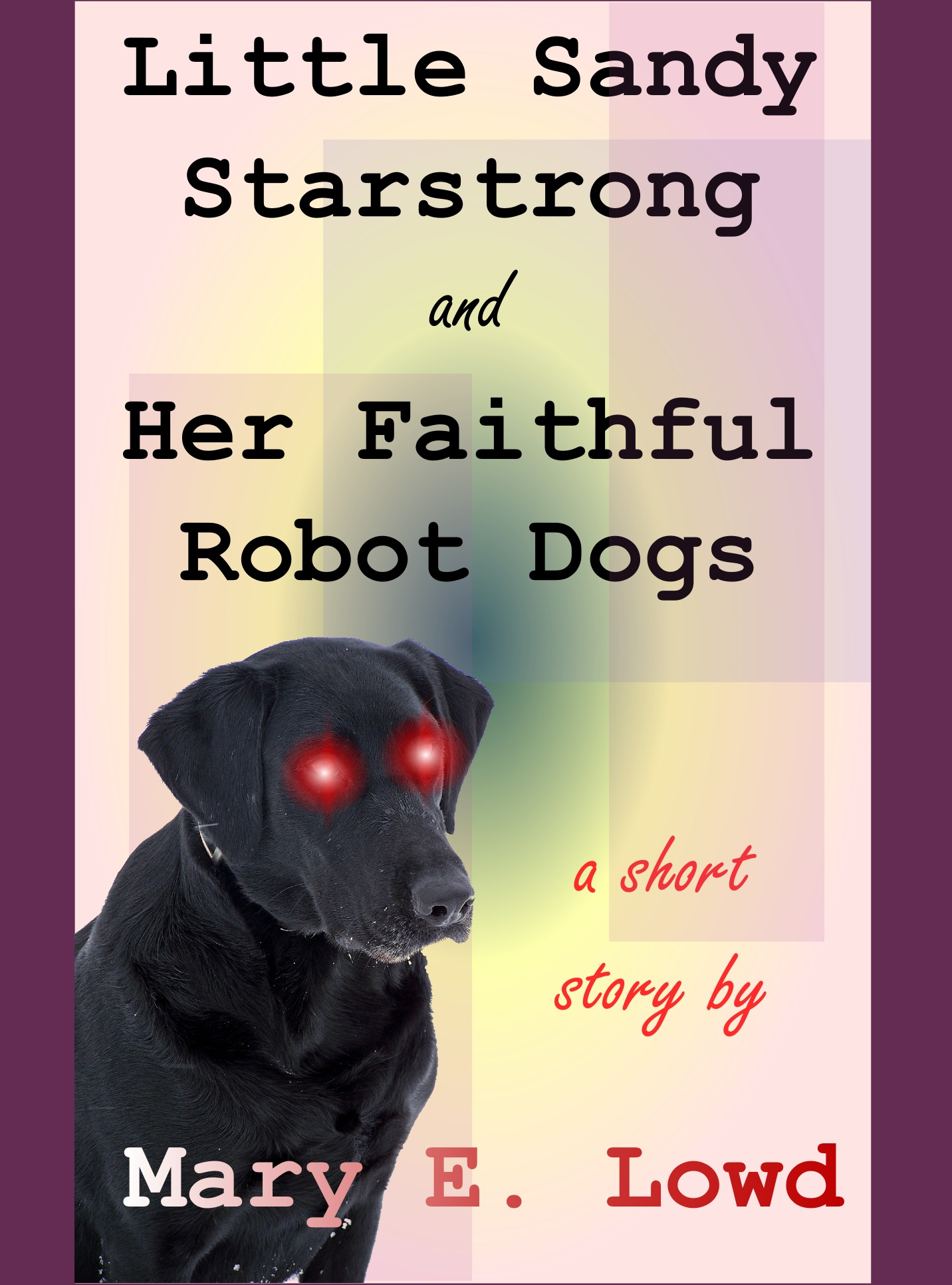 Little Sandy Starstrong and Her Faithful Robot Dogs