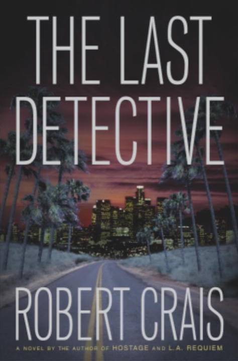 The Last Detective By: Robert Crais