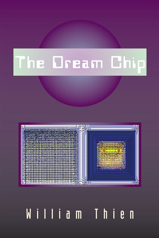 The Dream Chip By: William Thien