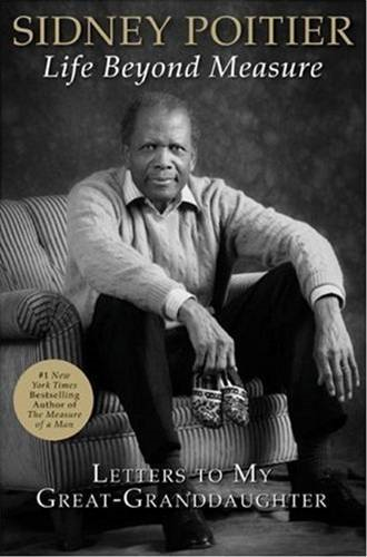 Life Beyond Measure By: Sidney Poitier