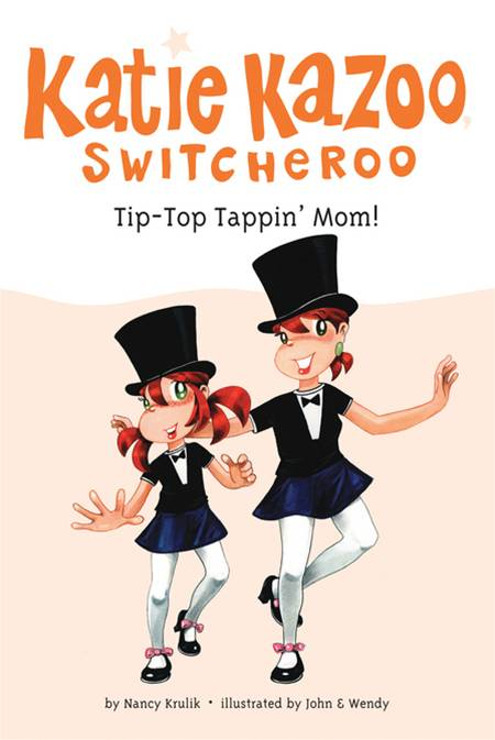 Tip-Top Tappin' Mom! #31 By: Nancy Krulik,John and Wendy