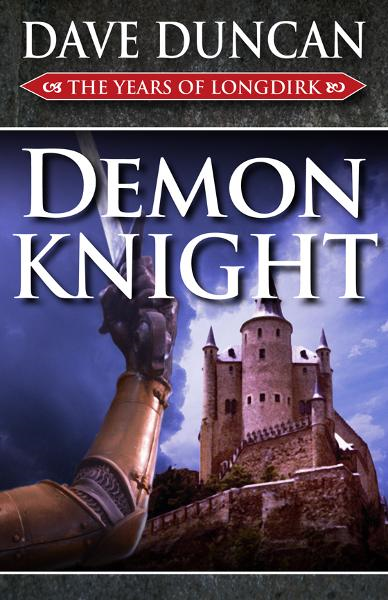 Demon Knight (1525) By: Dave Duncan