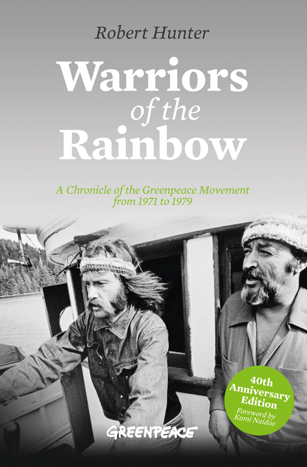 Warriors of the Rainbow: A Chronicle of the Greenpeace Movement 1971 to 1977