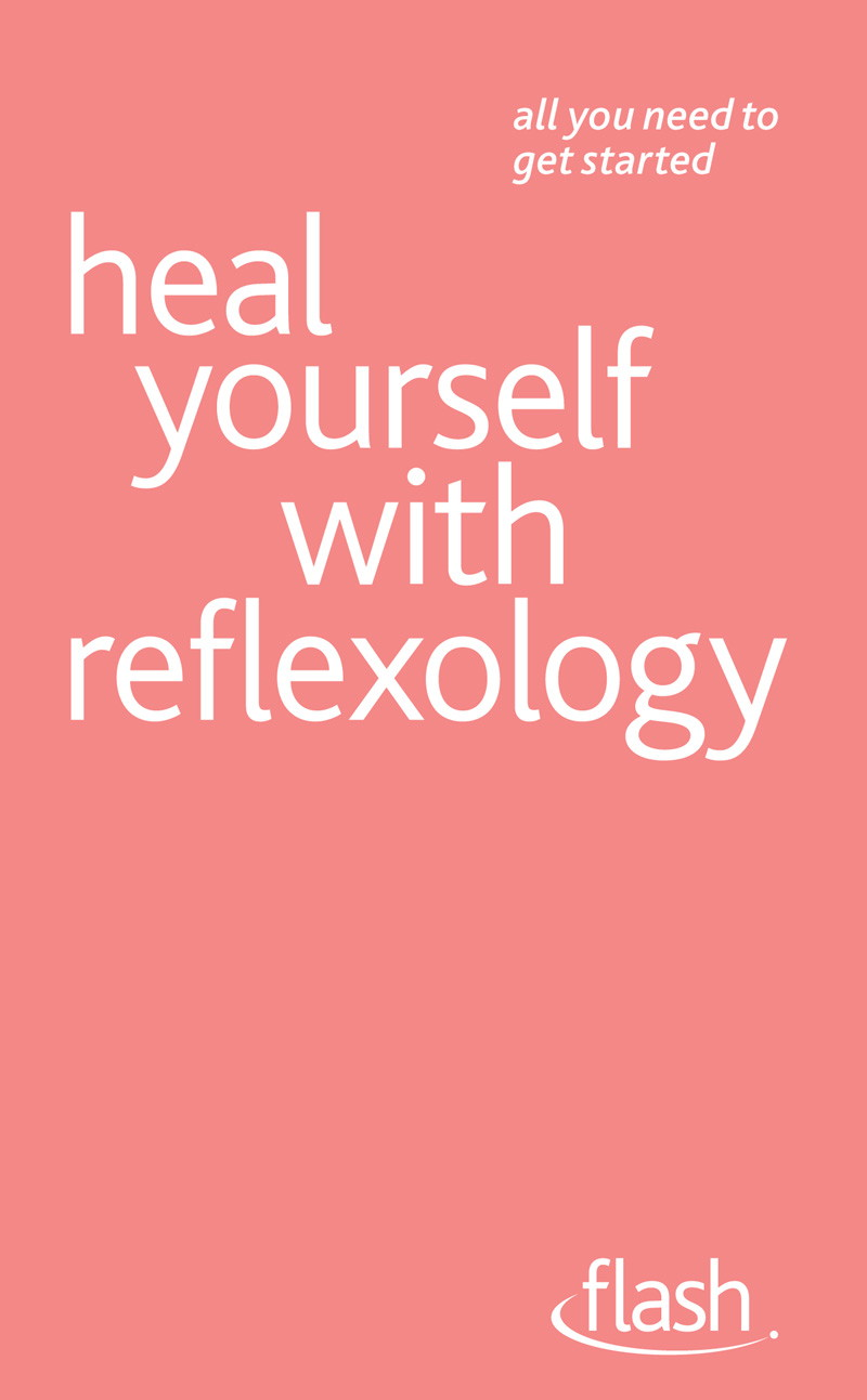 Heal Yourself with Reflexology: Flash