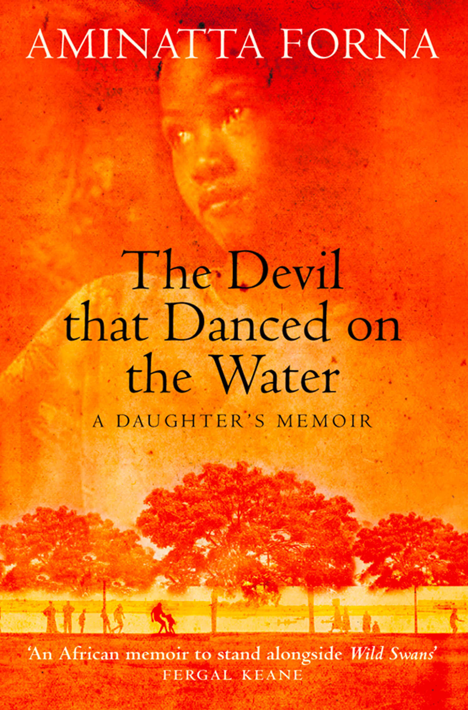The Devil That Danced on the Water: A Daughter?s Memoir