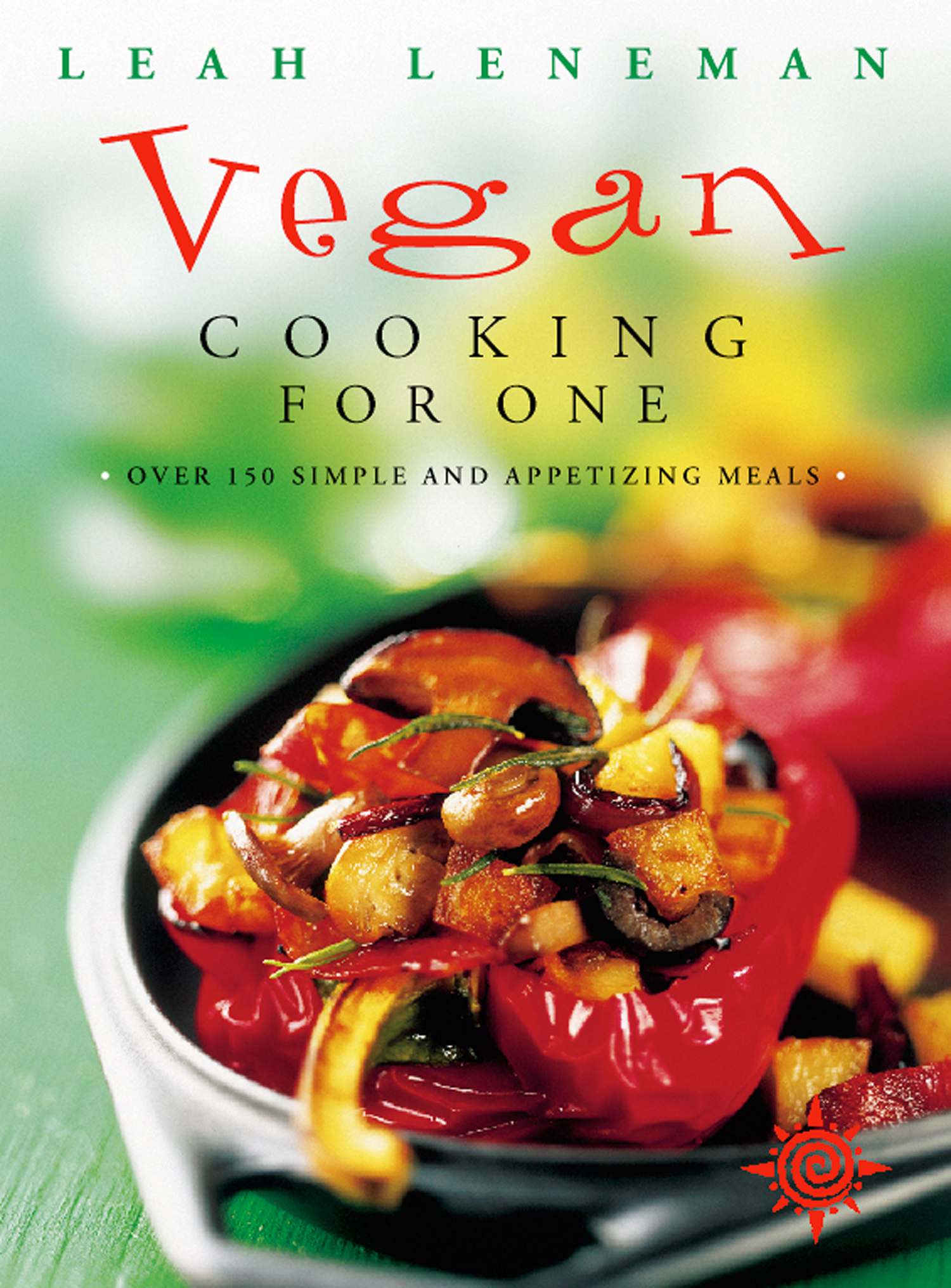 Vegan Cooking for One: Over 150 simple and appetizing meals