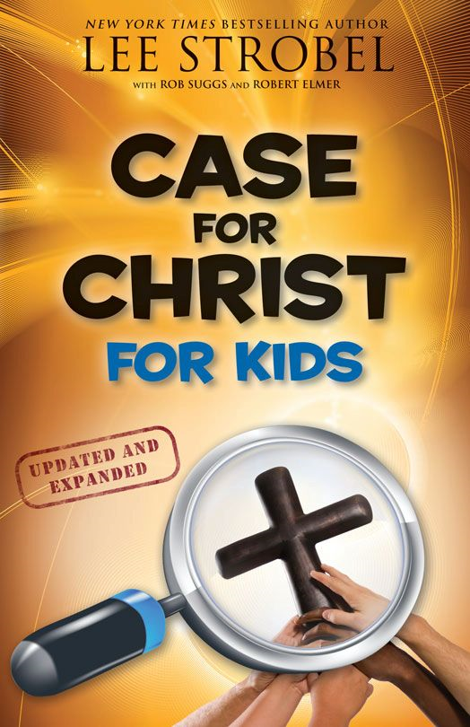 Case for Christ for Kids, Updated and Expanded